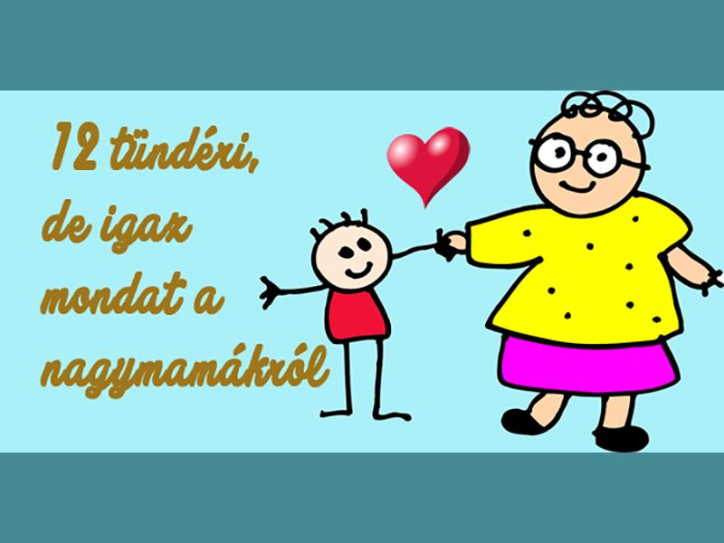 12 tündéri, de igaz mondat a nagymamákról