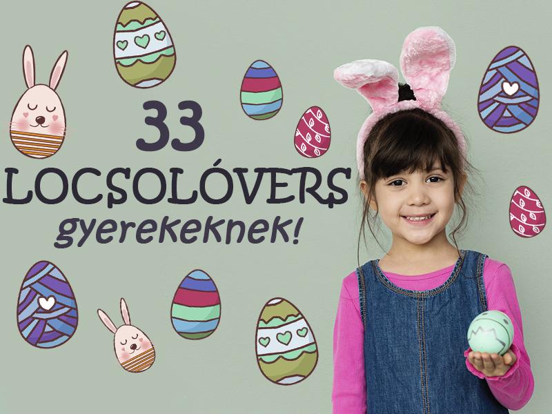 33 locsolóvers húsvétra - Tanítsd meg az unokádnak!