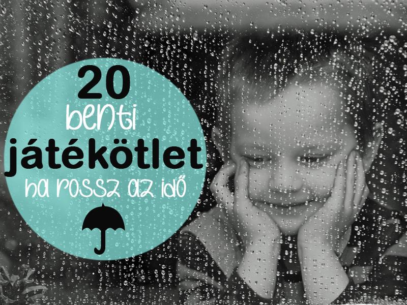 Mit játsszunk, ha esik az eső? 20 szuper benti játékötlet gyerekeknek, rossz idő esetére