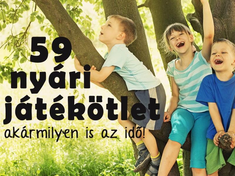 59 szuper ötlet a nyárra, amit imádni fog az unokád - Játékok, programok jó és rossz időre is!