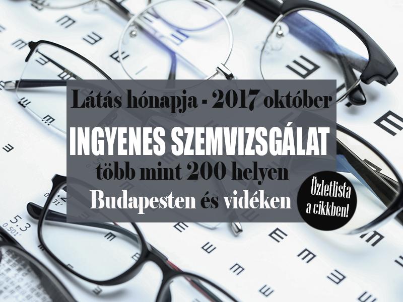 Látás hónapja 2017 október: ingyen vizsgálják meg a szemed több mint 200 optikai üzletben Budapesten és vidéken! Mutatjuk a listát