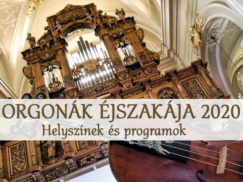 Orgonák éjszakája 2020: Orgonakoncertek Budapesten és vidéken, több mint 50 településen! - Különleges helyszínek