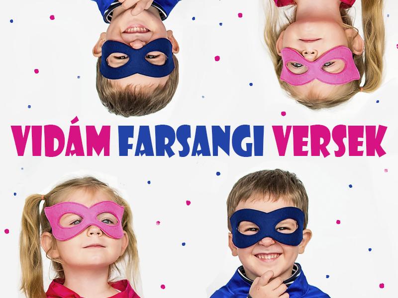 Farsangi versek gyerekeknek: vidám versikék jelmezbálról, bohócról, farsangi mulatságról